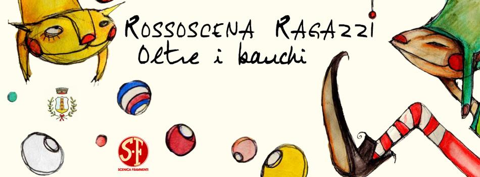 "Rossoscena Ragazzi 2012: ""Oltreibanchi"" da gennaio 2012"