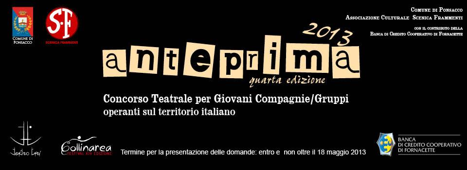 Anteprima 2013: Concorso Teatrale per Giovani Compagnie/Artisti