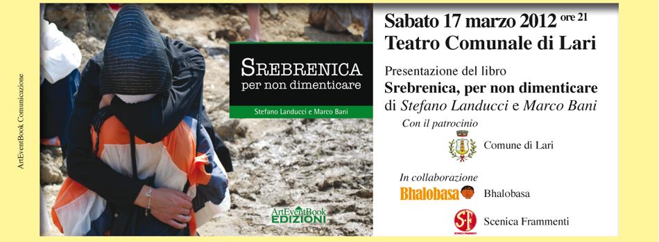 """Presentazione del libro """"Srebrenica, per non dimenticare"""", 17 marzo 2012"""